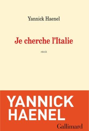 «Je cherche l'Italie», le nouveau récit de YannickHaenel