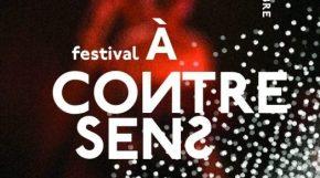 Dans les coulisses du Festival À ContreSens